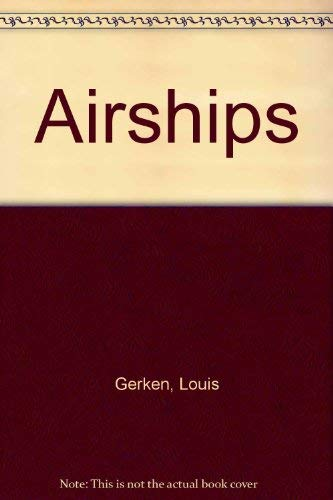 Airships. History and Technology: Gerken, Louis