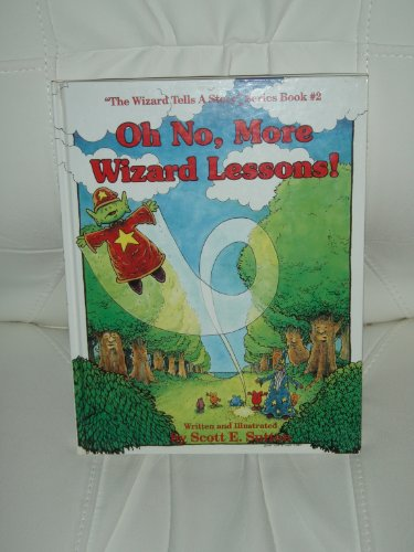 Oh No, More Wizard Lessons!: Sutton, Scott E.