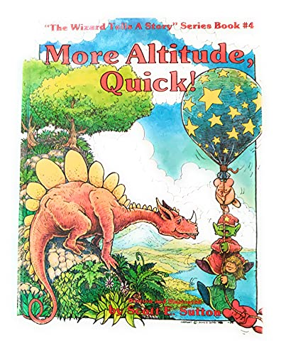 9780961719944: More altitude, quick! (The Wizard tells a story series)
