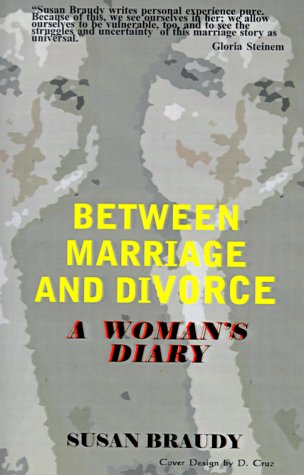 Between Marriage and Divorce: A Woman's Diary: Braudy, Susan