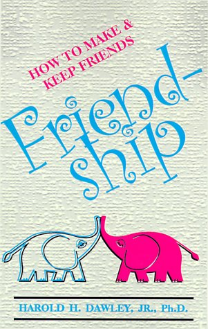 9780961720254: Friendship: How to Make & Keep Friends