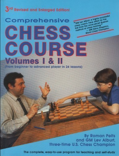Comprehensive Chess Course Volumes I & II: Roman Pelts, Lev Alburt