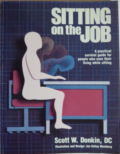 Sitting on the job: A practical survival: Scott W Donkin
