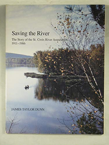 9780961729202: Saving the River: The Story of the st Croix River