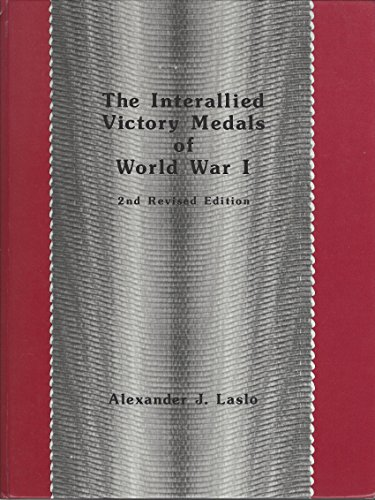 The Interallied Victory Medals of World War: Laslo. Alexander J.