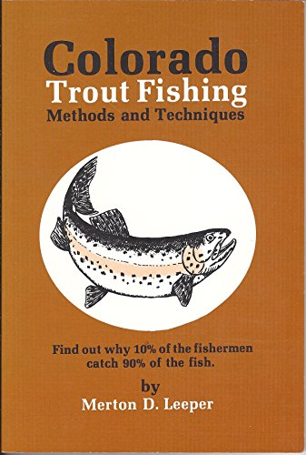Colorado Trout Fishing Methods and Techniques