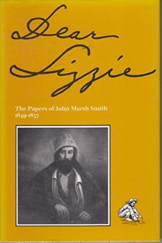 9780961734404: Dear Lizzie: Papers of John Marsh Smith, 1849-1857