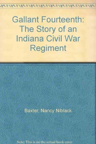 9780961736705: Gallant Fourteenth: The Story of an Indiana Civil War Regiment