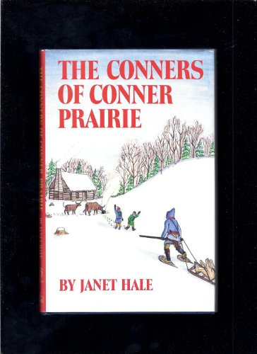 The Conners of Conner Prairie: Hale, Janet