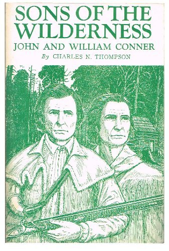 Sons of the Wilderness: John and William Conner