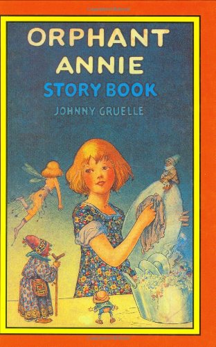 Orphant Annie Story Book: Gruelle, Johnny