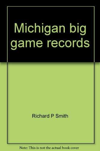 Michigan big game records: Smith, Richard P