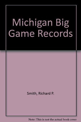 Michigan Big Game Records: Richard P. Smith