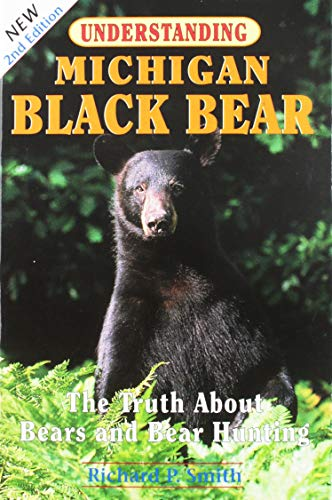 9780961740795: Understanding Michigan Black Bear: The Truth About Bears and Bear Hunting