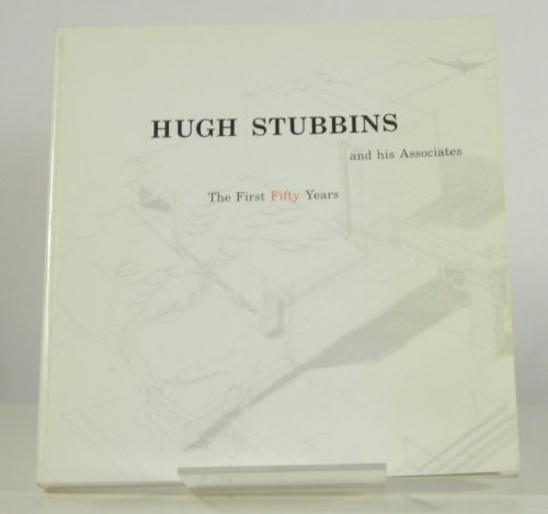 9780961741600: Hugh Stubbins and his associates: The first fifty years