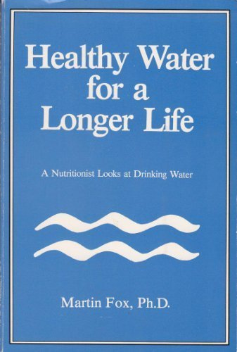 9780961743208: Healthy Water for a Longer Life