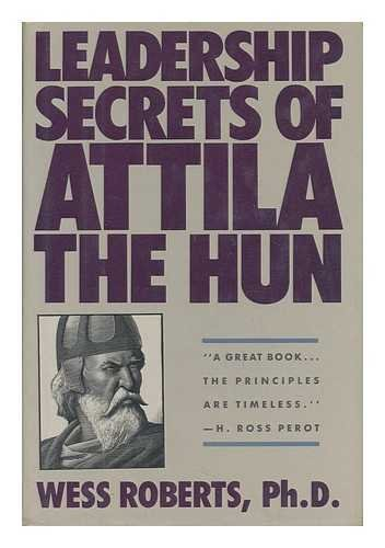 9780961744212: Leadership Secrets of Attila the Hun