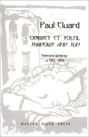 Ombres et Soleil / Shadows and Sun: Selected Writings of 1913-1952.: ELUARD, Paul.