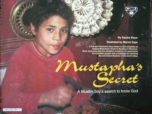 9780961749019: Mustapha's Secret ,A Muslim Boy's Search to Know God