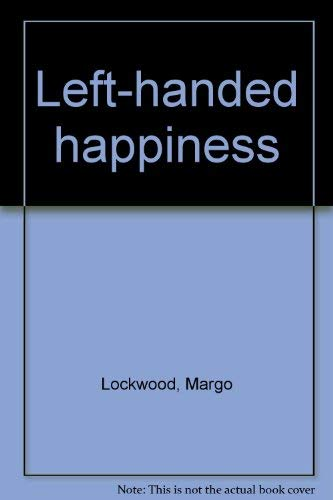 Left-Handed Happiness: Lockwood, Margo