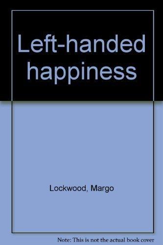 Left-Handed Happiness: Lockwood, Margo