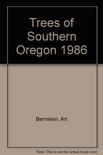 Trees of Southern Oregon 1986 (0961752505) by Art Bernstein