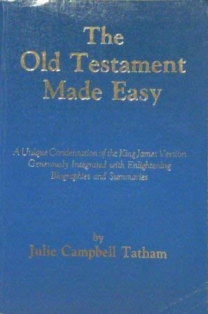 The Old Testament Made Easy: Julie C. Tatham