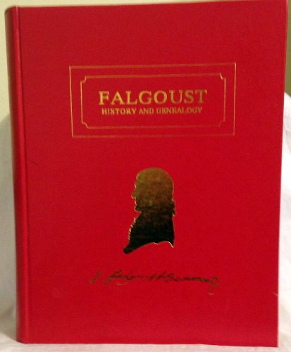 9780961755911: Falgoust: A history and genealogy of the Falgoust and Falgout families of France and Louisiana, 1555-1988