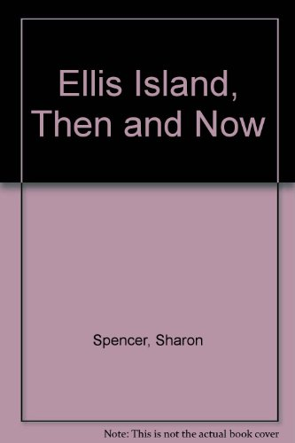 Ellis Island, Then and Now: Sharon Spencer