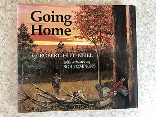 Going Home: Neill, Robert Hitt, Illustrated by Bob Tompkins