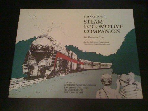 9780961763404: The complete steam locomotive companion