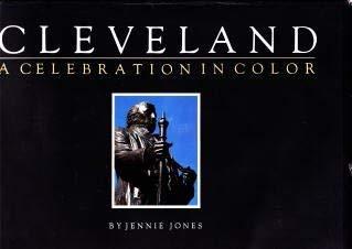 Cleveland: A Celebration in Color: Jones, Jennie