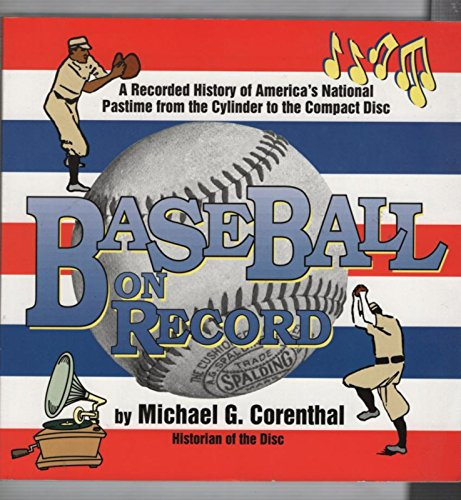 9780961767365: Baseball on Record: A Recorded History of America's National Pastime from the Cylinder to the Compact Disc