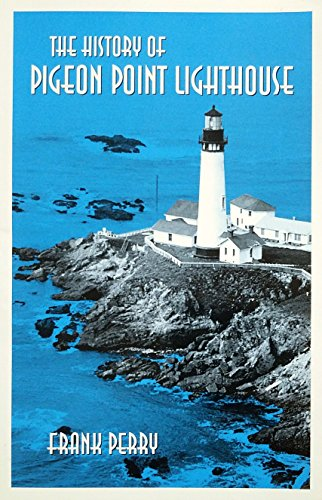 9780961768126: The history of Pigeon Point Lighthouse