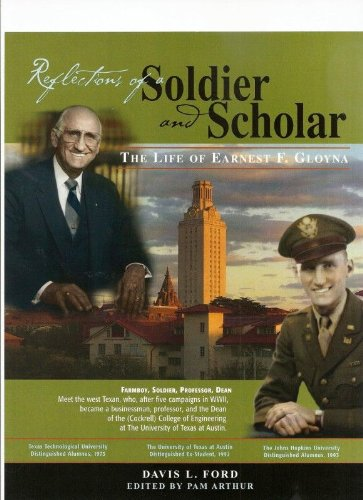 Reflections of a Soldier and Scholar: The Life of Earnest F. Gloyna: David L. Ford