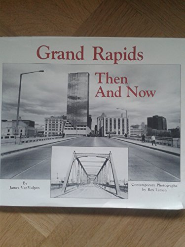 9780961770815: Grand Rapids: Then and Now
