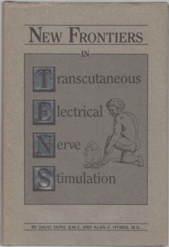 New frontiers in TENS (transcutaneous electrical nerve stimulation): B.M.E., David Tapio; M.D., ...