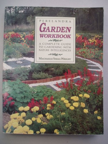 9780961771317: Perelandra Garden Workbook: A Complete Guide to Gardening with Nature Intelligences