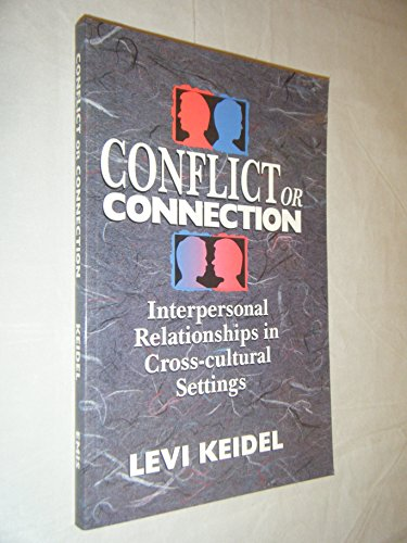 9780961775124: Conflict or Connection: Interpersonal Relationships in Cross-Cultural Settings