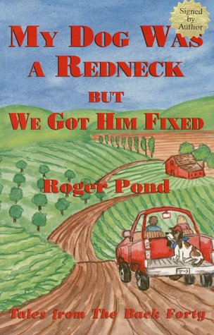 9780961776640: My Dog Was a Redneck, but We Got Him Fixed