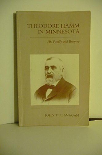 9780961776756: Theodore Hamm in Minnesota: His Family and Brewery