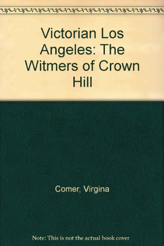 9780961780036: Victorian Los Angeles: The Witmers of Crown Hill
