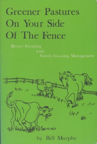 Greener Pastures on Your Side of the Fence : Better Farming with Voisin Grazing Management