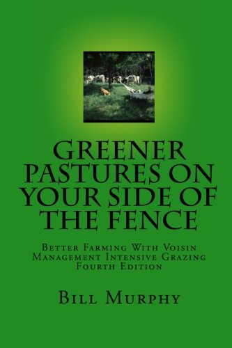 9780961780739: Greener Pasture on Your Side of the Fence: Better Farming With Voisin Management-Intensive Grazing: 4