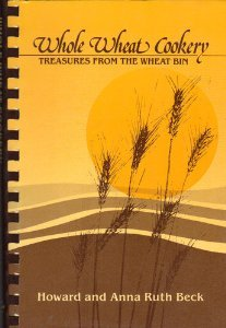 9780961787509: Whole Wheat Cookery: Treasures From the Wheat Bin