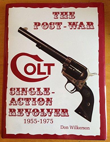 9780961787608: The Post-War Colt Single-Action Revolver