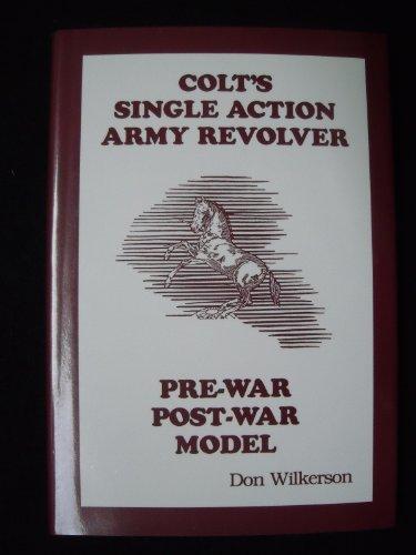 Colt's Single Action Revolver Pre-War/Post-War Model: Wilkerson, Don