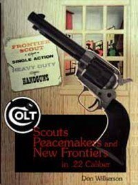 9780961787639: Colt Scouts, Peacemakers and New Frontiers in .22 Caliber