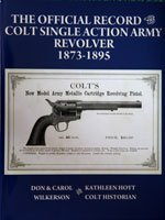 9780961787660: The Official Record Of The Colt Single Action Army Revolver 1873-1895