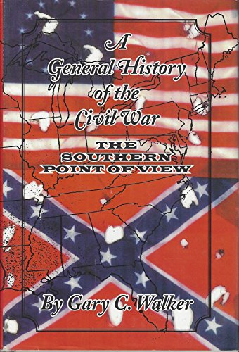 9780961789862: A General History of the Civil War: The Southern Point of View